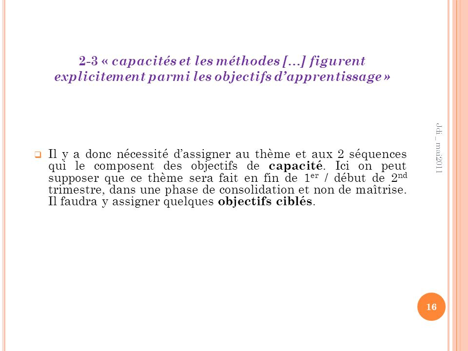 2-3 « capacités et les méthodes […] figurent explicitement parmi les objectifs d'apprentissage »